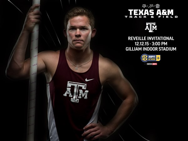 22a03ac8562f3 Reveille Invitational opens 2016 indoor campaign for Aggies - Texas A&M  University Athletics - Home of the 12th Man